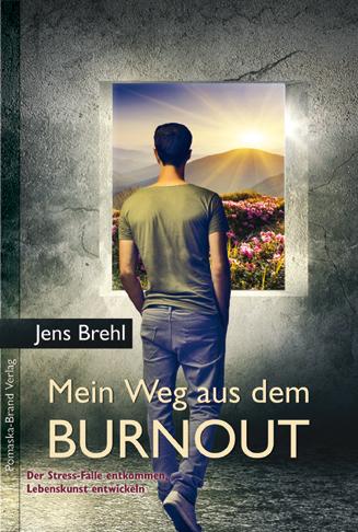 Mein Weg aus dem Burnout von Jens Brehl